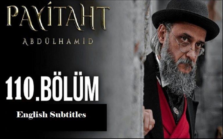 Payitaht Abdulhamid Season 4 Episode 110 (110 Bolum) with English Subtitles Free