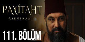 Payitaht Abdulhamid Season 4 Episode 111 (111 Bolum) with English Subtitles Free