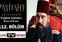 Payitaht Abdulhamid Season 4 Episode 112 (112 Bolum) with English Subtitles Free