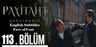 Payitaht Abdulhamid Season 4 Episode 113 (113 Bolum) with English Subtitles Free