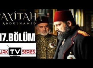 Payitaht Abdulhamid Season 4 Episode 117 (117 Bolum) with English Subtitles Free