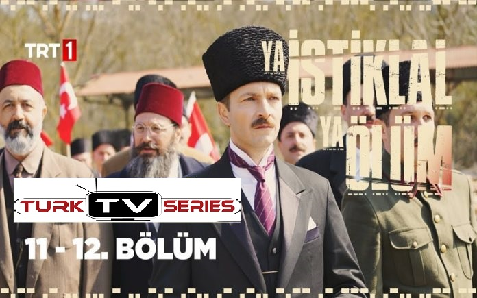 Ya İstiklal Ya Ölüm (Either Independence or Death) Episode 11 & 12 with English Subtitles Free
