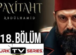 Payitaht Abdulhamid Season 4 Episode 118 (118 Bolum) with English Subtitles Free