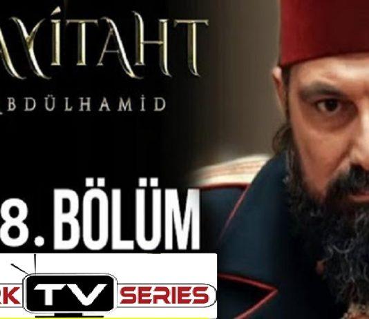 Payitaht Abdulhamid Season 4 Episode 118 (118 Bolum) with English Subtitles Free