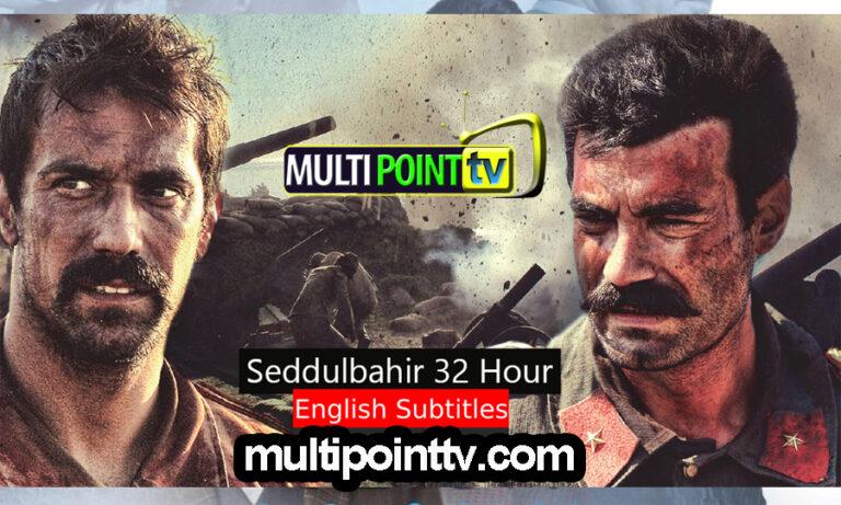 Seddülbahir 32 Saat with English Subtitles Full Series