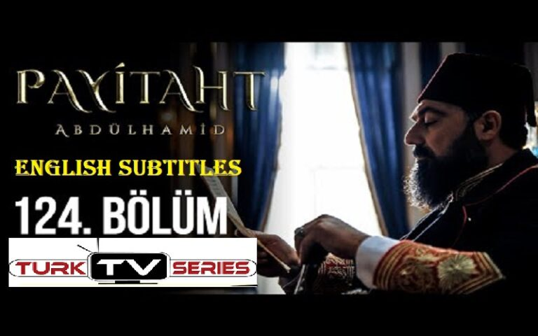 Watch Payitaht Abdulhamid Episode 124 English Subtitles Free of Cost