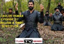 Kurulus Osman Episode 37 English & Urdu Subtitles Free of Cost
