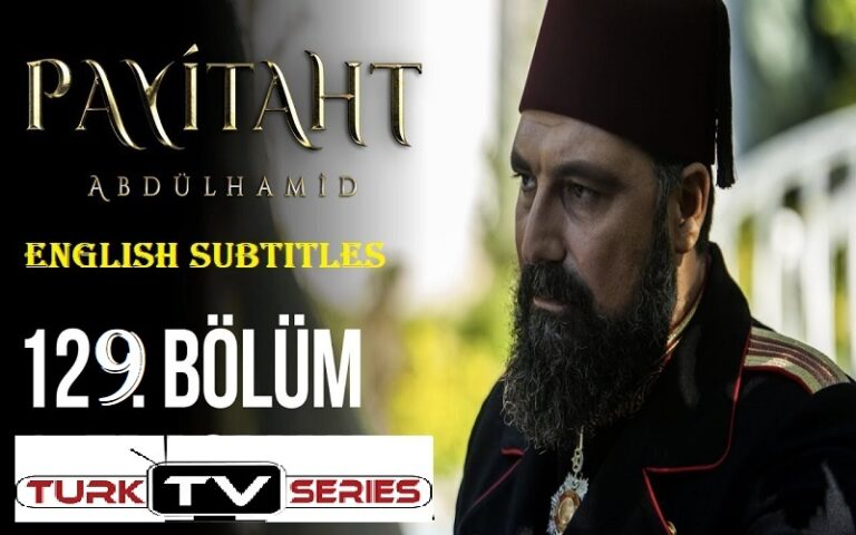 Watch Payitaht Abdulhamid Episode 129 English Subtitles Free of Cost