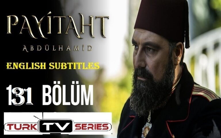 Watch Payitaht Abdulhamid Episode 131 English Subtitles Free of Cost