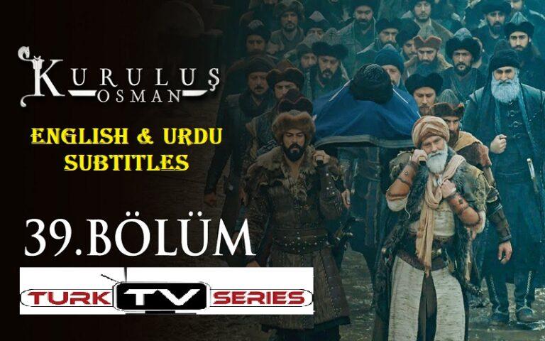 Kurulus Osman Episode 39 English & Urdu Subtitles Free of Cost