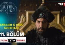 Uyanis Buyuk Selcuklu Episode 11 English & Urdu Subtitles