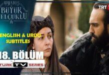 Uyanis Buyuk Selcuklu Episode 18 English & Urdu Subtitles