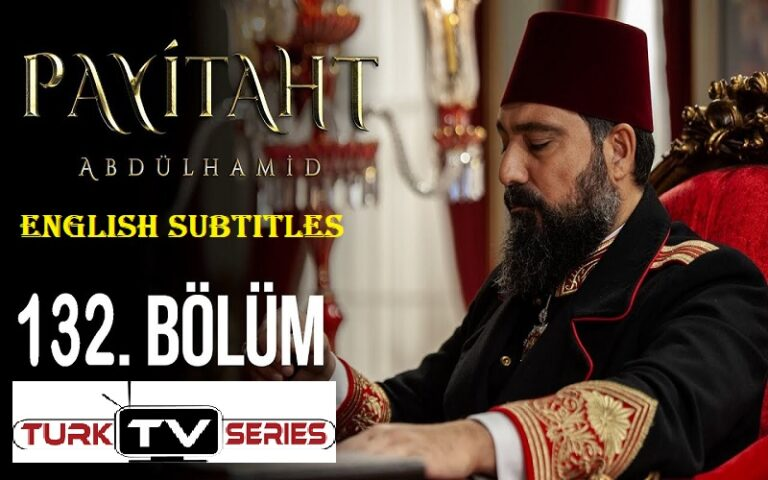 Watch Payitaht Abdulhamid Episode 132 English Subtitles Free of Cost