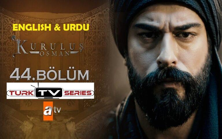 Kurulus Osman Episode 44 English & Urdu Subtitles Free of Cost