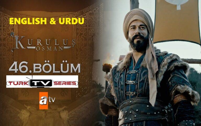 Kurulus Osman Episode 46 English & Urdu Subtitles Free of Cost
