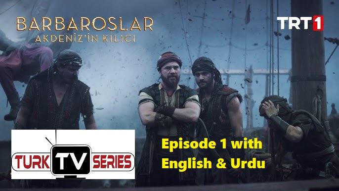 Watch Barbaroslar Sword of Mediterranean Episode 1 with English & Urdu Subtitles Free of Cost